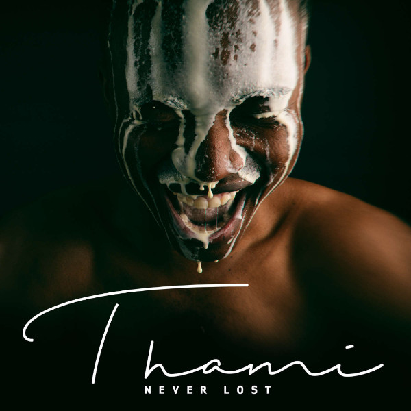 "Thami - ""Never Lost"""