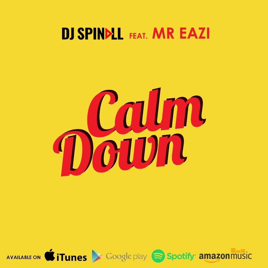DJ Spinall ft Mr Eazi - Calm Down