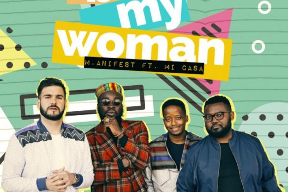 M.anifest ft. Mi Casa – Be My Woman