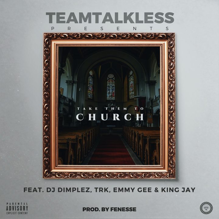 VIDEO: TeamTalkless ft. DJ Dimpelz, TRK, Emmy Gee & King Jay – Church