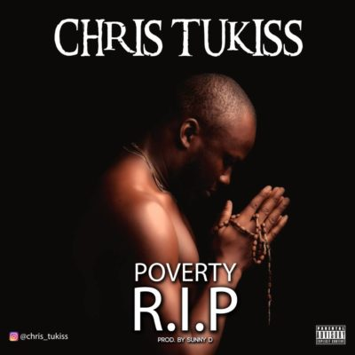 Chris Tukiss – Poverty RIP