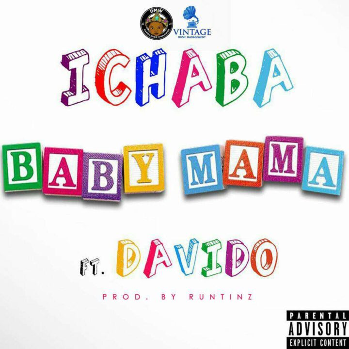 Ichaba ft. Davido – Baby Mama