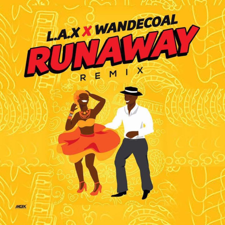 L.A.X ft. Wande Coal – Run Away (Remix)