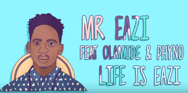 Mr Eazi Ft. Phyno & Olamide – Life Is Eazi