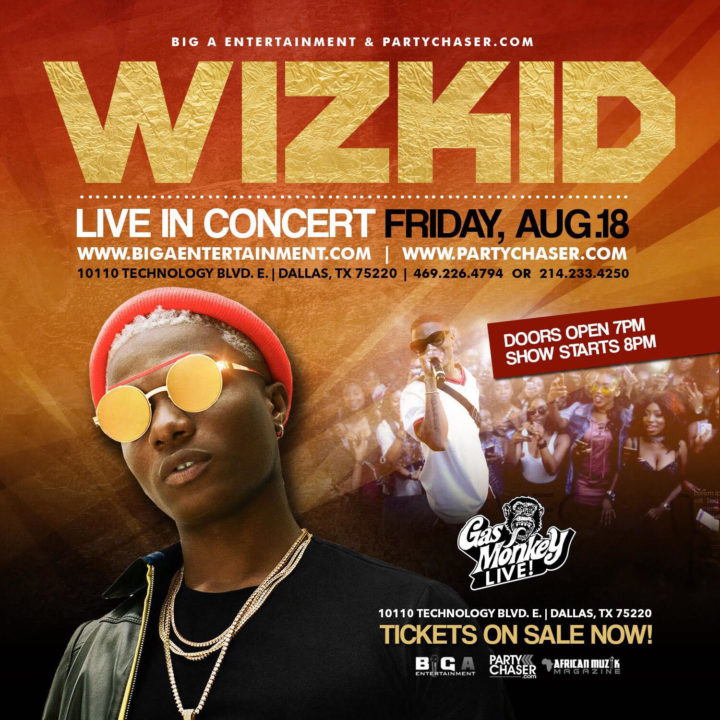 Wizkid Live in Dallas This Friday August 18th #SFTOS ]