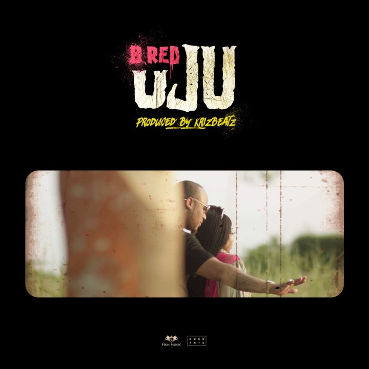 B Red – Uju (Prod. by KrizBeatz)