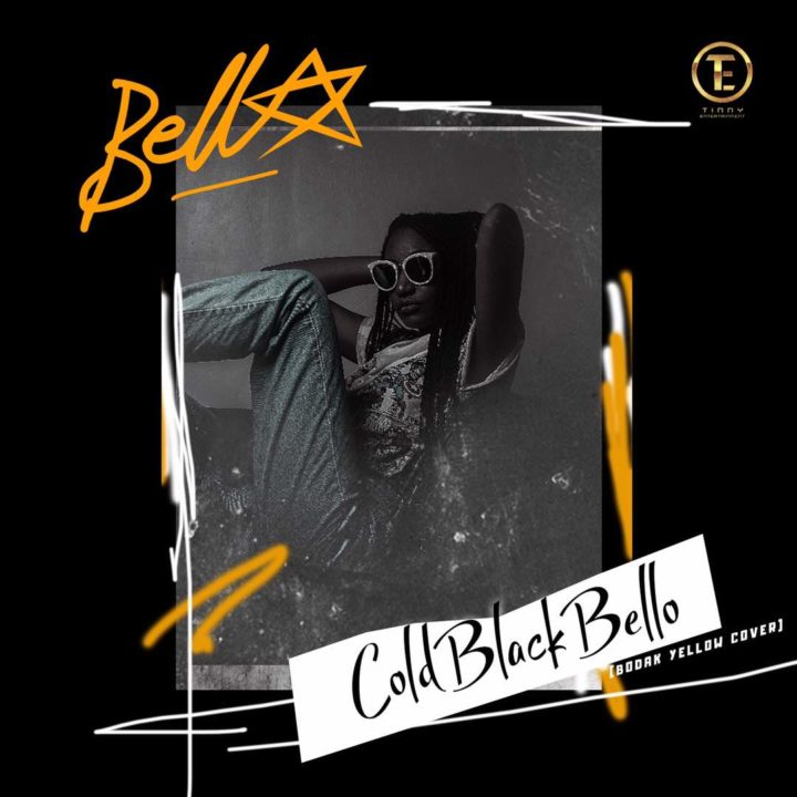 Bella – Cold Black Bello (Bodak Yellow Cover)