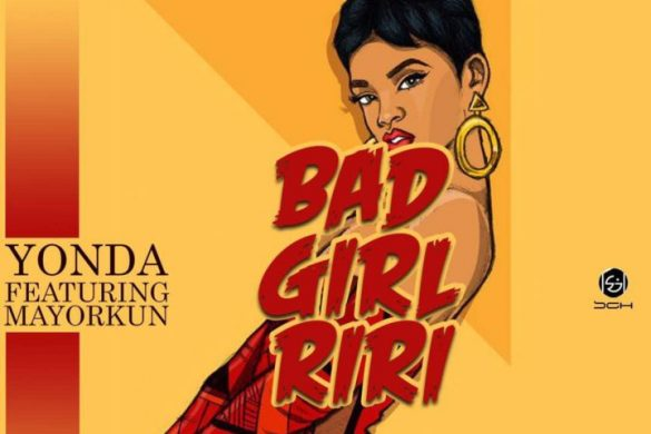 Yonda ft. Mayorkun – Bad Girl Riri