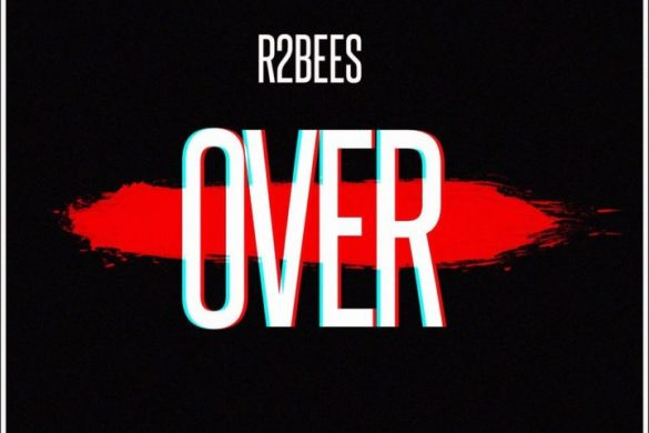 R2Bees – Over (Prod. Killbeatz)
