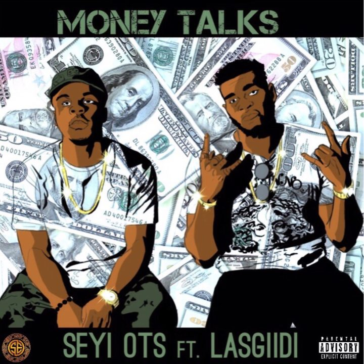 SeyiOTS Ft. LASGIIDI – Money Talk