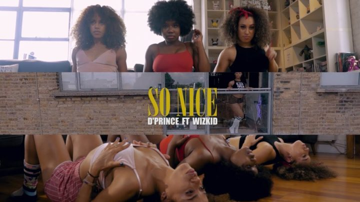D'Prince ft. Wizkid – So Nice (Dance Video)