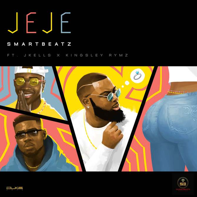 SMARTBEATZ UNVEILS NEW SINGLE 'JEJE' FEATURING JKELLS AND KINGSLEY RYMZ