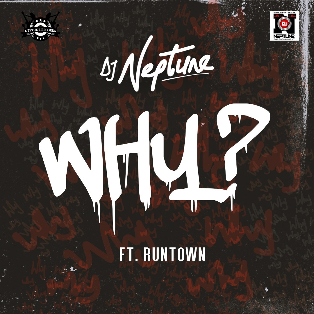 DJ Neptune Feat. Runtown - WHY