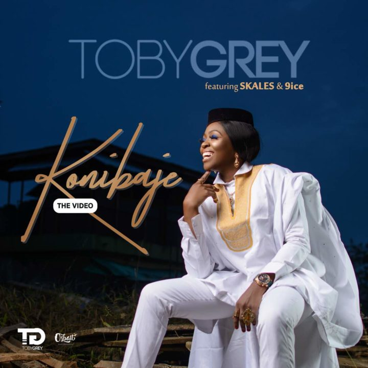 Toby Grey – Konibaje ft. 9ice X Skales