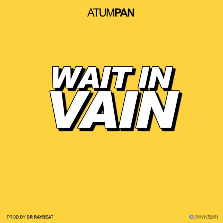 Atumpan – Wait In Vain