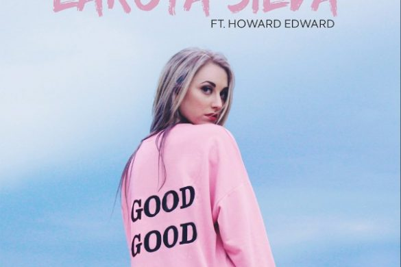 "Lakota Silva - ""Good Good"" ft Howard Edward"