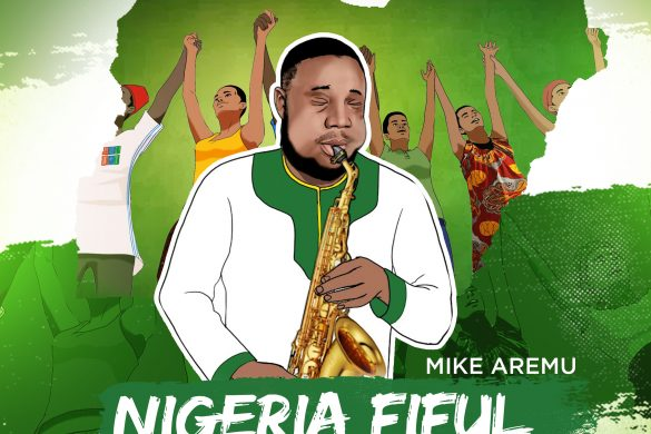 "Veteran Jazz artiste, Mike Aremu unleashed new song ""Nigeria Fiful"