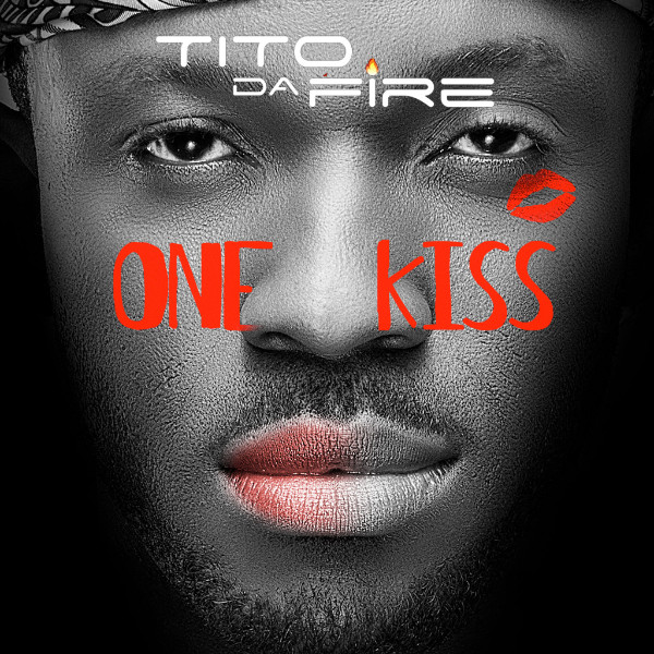 "Tito Da Fire - ""One Kiss"""