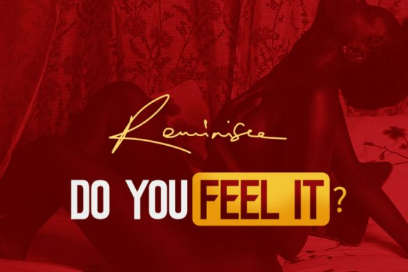 Reminisce – Do You Feel It?