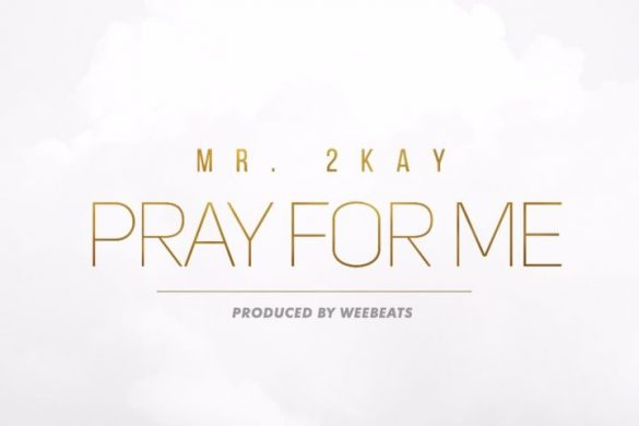 Mr 2Kay – Pray For Me