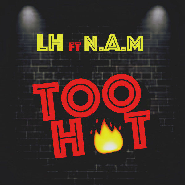"LH - ""Too Hot"" ft. NewAgeMuzik"