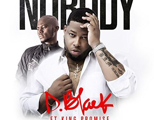 D-Black – Nobody ft King Promise (Prod. RonnyTurnMeup)
