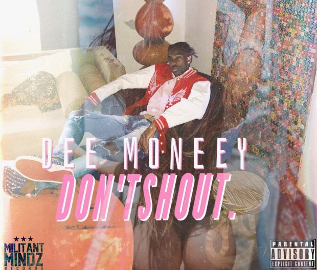 Dee Moneey – Don't Shout (Prod. Kuvie)