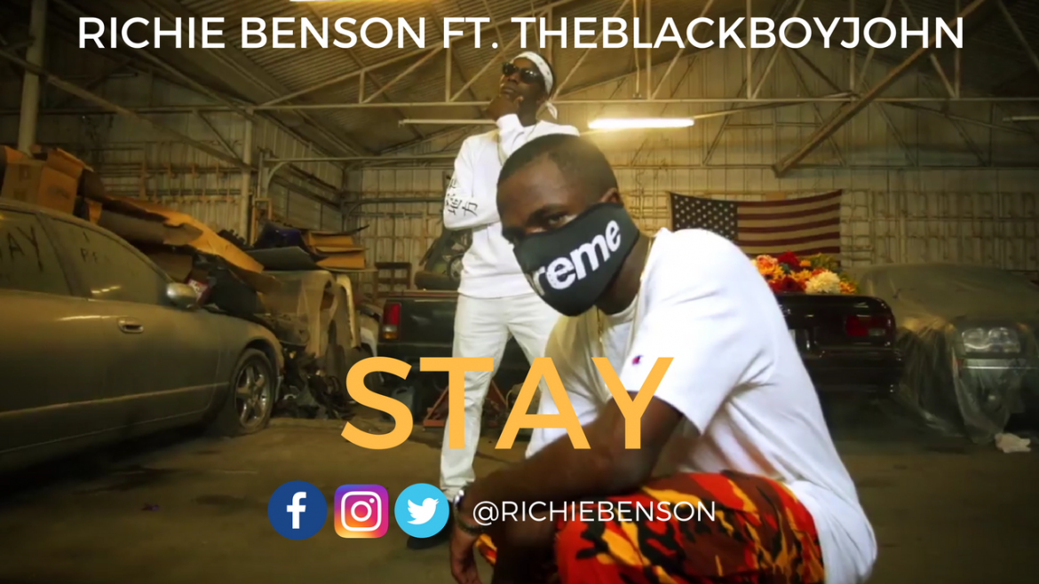Richie Benson – STAY FT. TheBlackBoyJohn