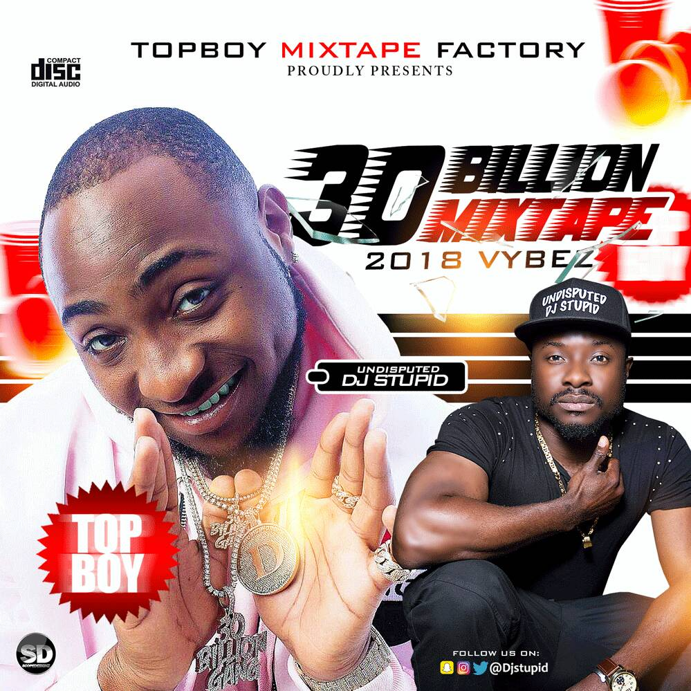 30 BILLION MIXTAPE by UNDISPUTED DJSTUPID #TOPBOY