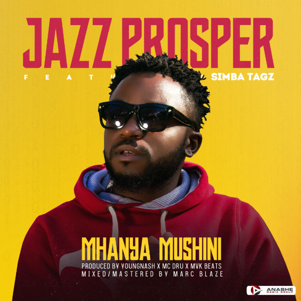 "Jazz Prosper - ""Mhanya Mushini"" ft. Simba Tagz"