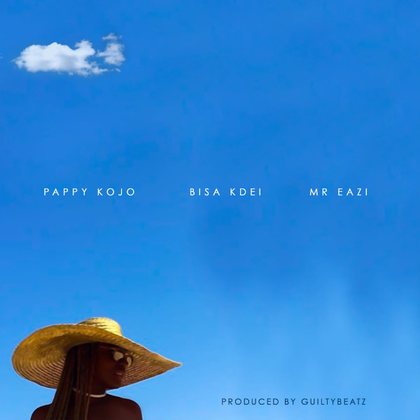 "Pappy Kojo - ""Abena"" Ft. Bisa Kdei Mr Eazi"