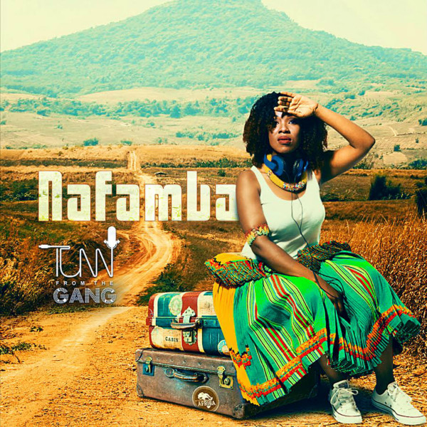 "Tumi From The Gang - ""Nafamba"""