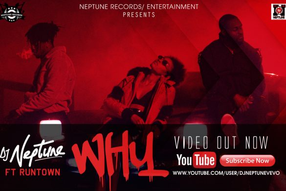 Video: DJ Neptune ft. Runtown - Why