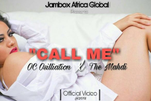 Video: OC Osilliation & The Mahdi - Call Me - JamBox Africa Global