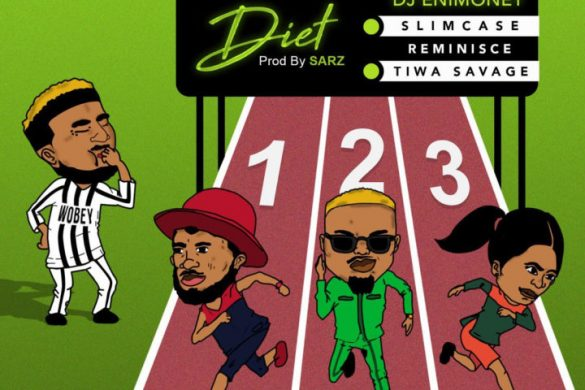 DJ Enimoney – Diet ft. Tiwa Savage