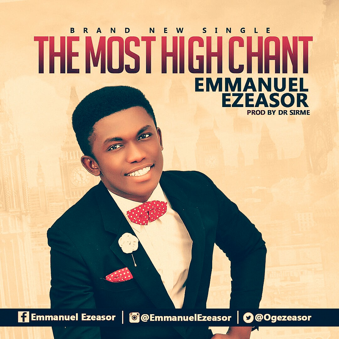 THE MOST HIGH CHANT - EMMANUEL EZEASOR