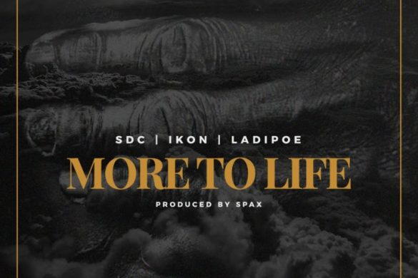 SDC x Ladipoe x Ikon – More To Life (Prod. Spax