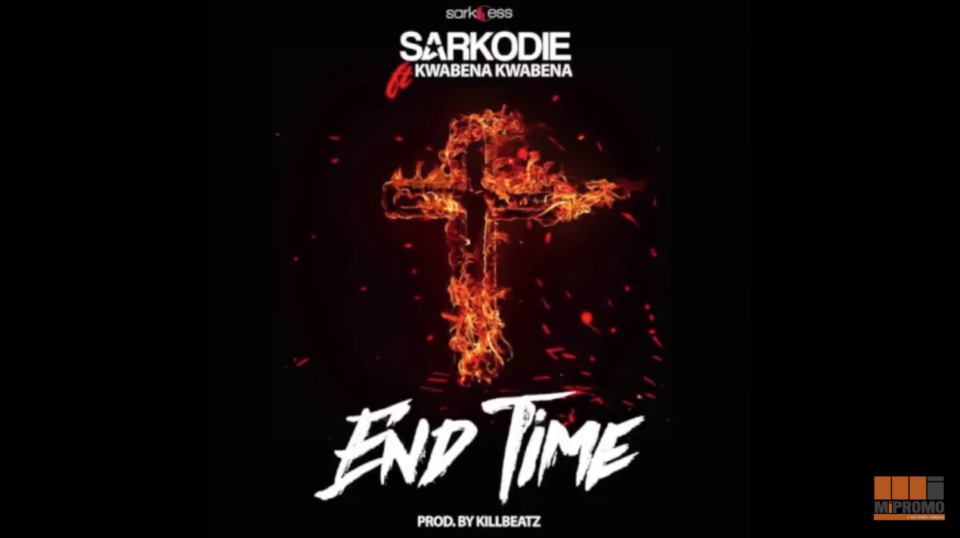 Sarkodie , Kwabena Kwabena, End Time