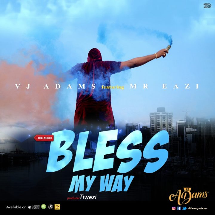 VJ Adams – Bless My Way ft. Mr Eazi