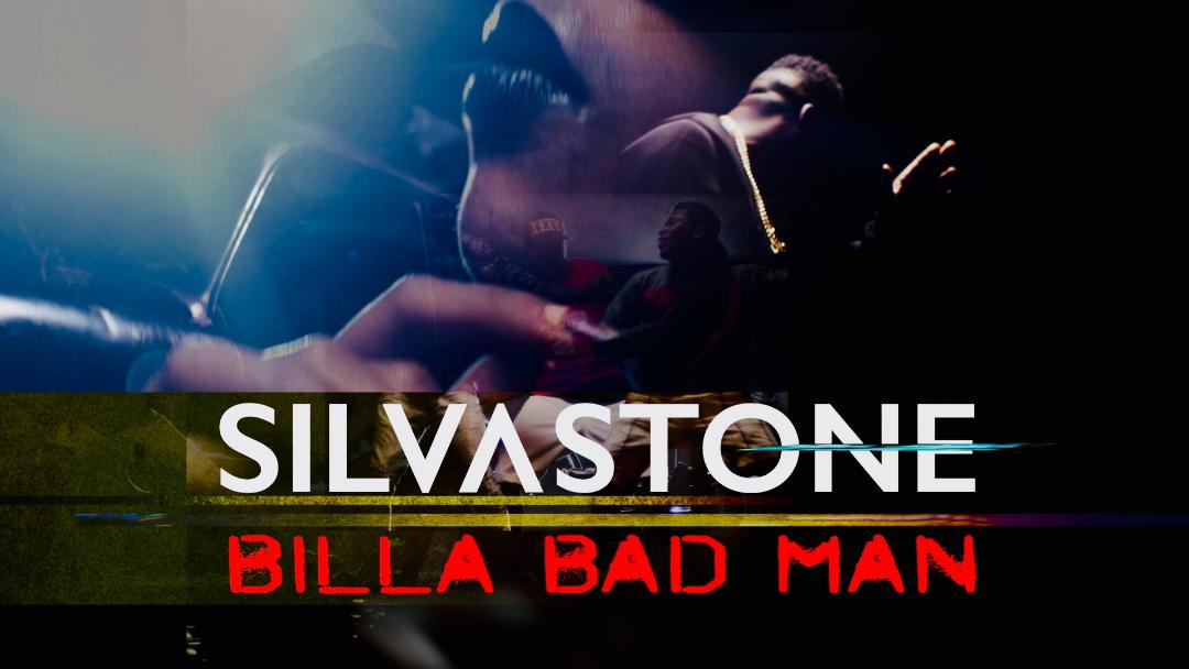 SILVASTONE - 'BILLA BAD MAN'
