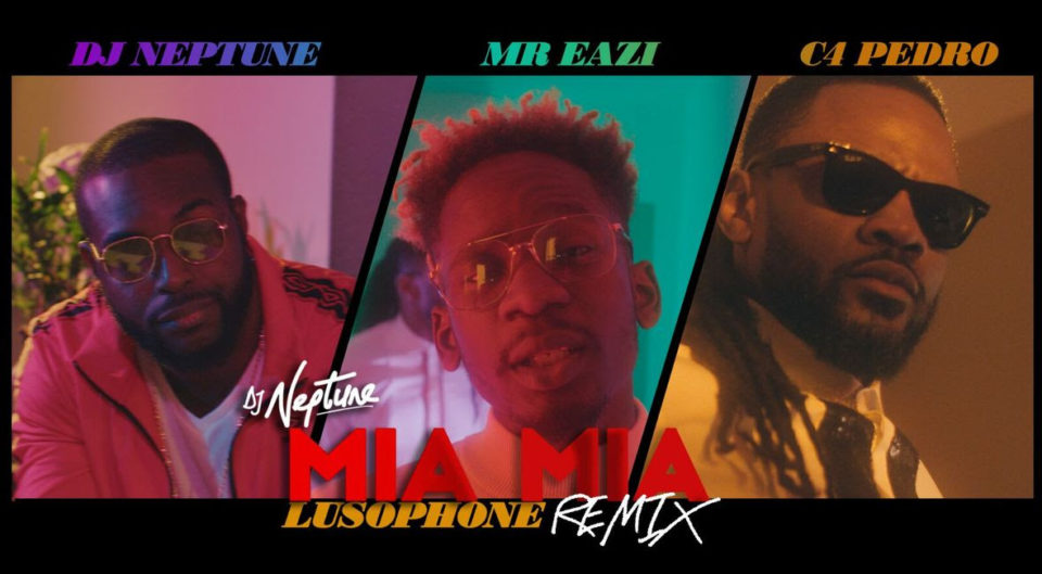 VIDEO: DJ Neptune ft. Mr Eazi & C4 Pedro – Mia Mia (Lusophone Remix)