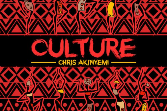 Chris Akinyemi – Culture (prod. Mr. Lab)