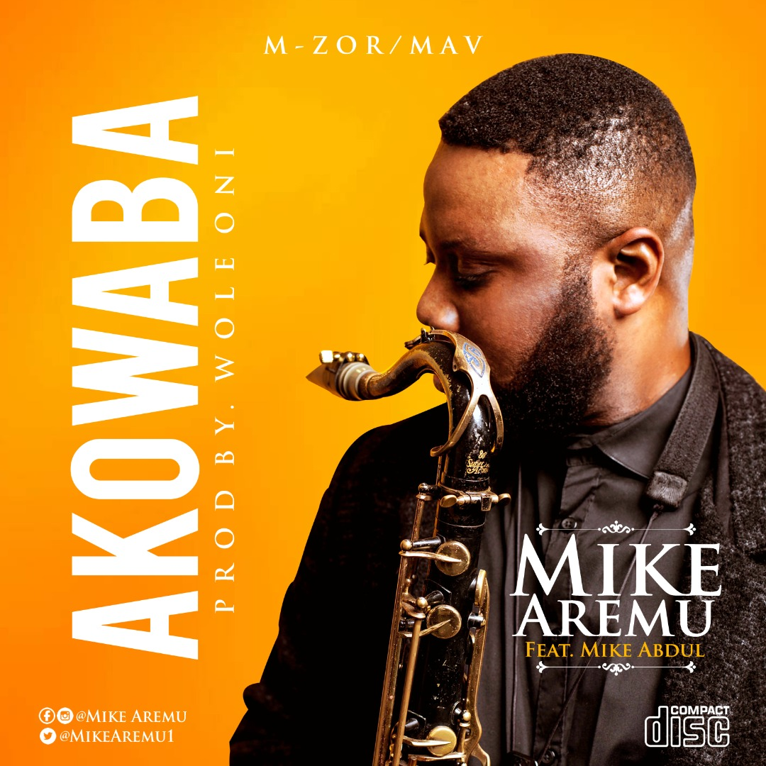 Mike Aremu Ft. Mike Abdul - AKOWABA