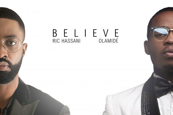 Ric Hassani FT. Olamide - Believe (Remix)