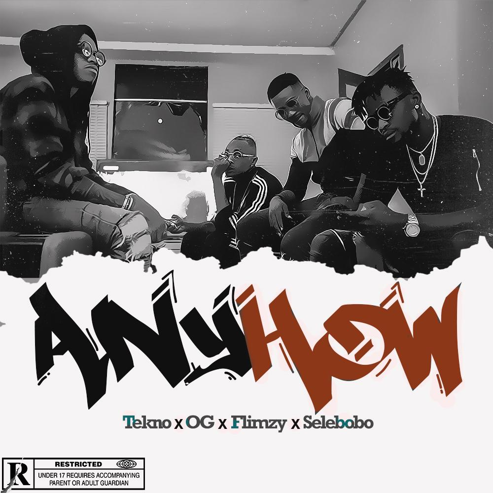 "TEKNO, SELEBOBO, OG & FLIMZY HOOK UP ON ""ANYHOW"""