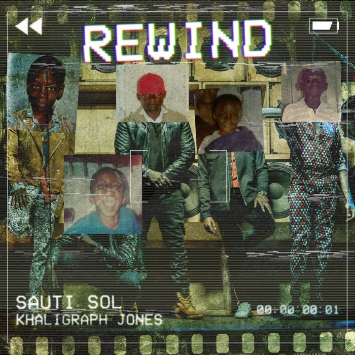 Sauti Sol ft. Kaligraph Jones – Rewind