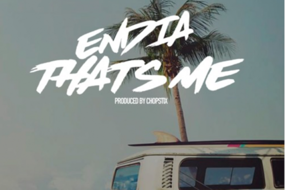 Endia – That's Me (Prod. Chopstix)