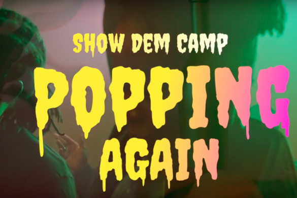 Show Dem Camp - Popping Again