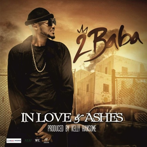 2Baba – In Love And Ashes (prod. Kelly Hansome)