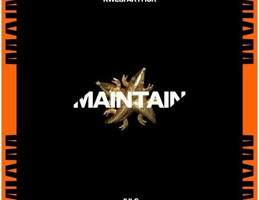 Juls – Maintain ft Kwesi Arthur